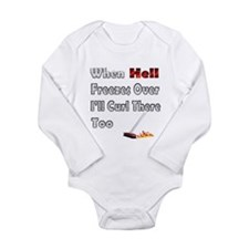 When Hell Freezes Over... Long Sleeve Infant Bodys