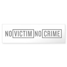 No Victim No Crime Bumper Sticker