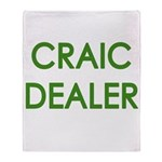 Craic Dealer Irish Humor Throw Blanket