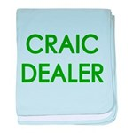 Craic Dealer Irish Humor baby blanket