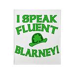 I Speak Fluent Blarney Throw Blanket