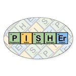 Pisher made of Elements Sticker (Oval)