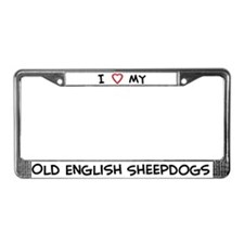 I Love Old English Sheepdogs License Plate Frame