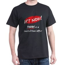 Act Now - T-Shirt
