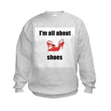 I'm All About Shoes Sweatshirt