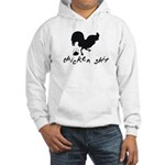 Chicken Shit Hooded Sweatshirt