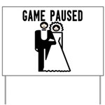 Game Paused Yard Sign