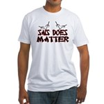 Sais Does Matter Fitted T-Shirt
