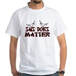 Sais Does Matter White T-Shirt