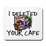 Deleted Cafe Mousepad