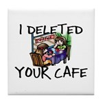 Deleted Cafe Tile Coaster