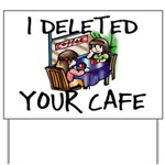 Deleted Cafe Yard Sign