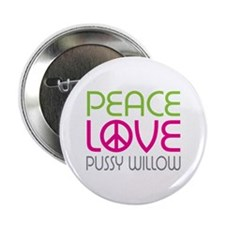 Peace Love Pussy Willow 2.25