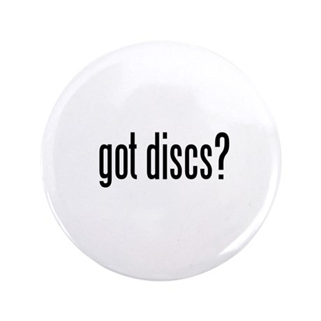 "got discs? 3.5"" Button"