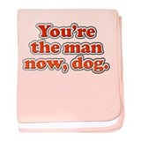 You're the Man Now Dog baby blanket