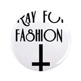 "Pray for Fashion 3.5"" Button"
