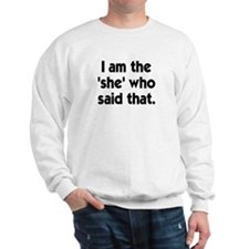 That's what she said? I'm the Sweatshirt
