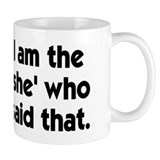 That's what she said? I'm the Mug