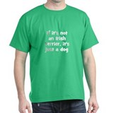 If it's not an Irish Terrier, Black T-Shirt