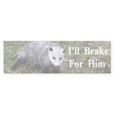 Possum -Braking for Him Bumper Sticker