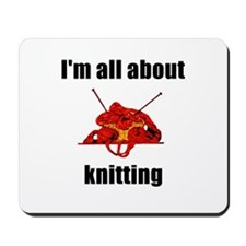 I'm All About Knitting! Mousepad