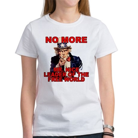 No More Mr. Nice Guy Women's T-Shirt