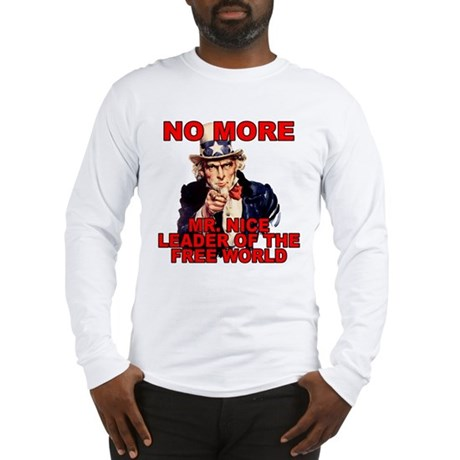 No More Mr. Nice Guy Long Sleeve T-Shirt