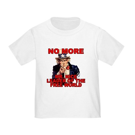 No More Mr. Nice Guy Toddler T-Shirt