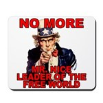 No More Mr. Nice Guy Mousepad