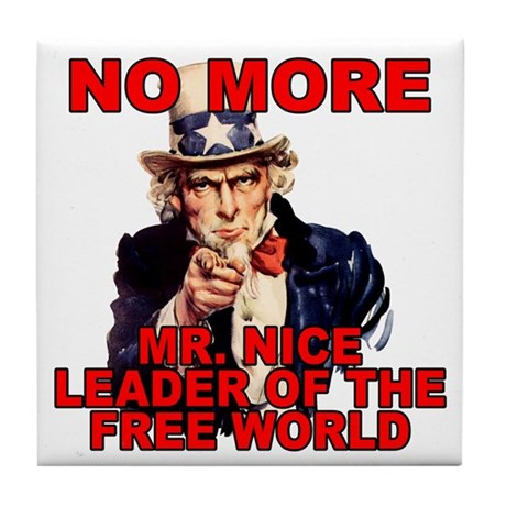 No More Mr. Nice Guy Tile Coaster