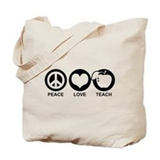 Peace Love Teach Tote Bag