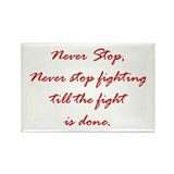 Never Stop Fighting Rectangle Magnet