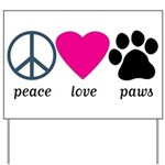 Peace Love Paws Yard Sign