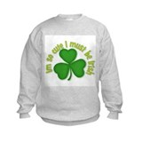 Im so cure I must be irish Sweatshirt