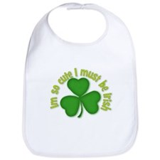 Im so cure I must be irish Bib