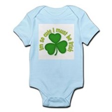 Im so cure I must be irish Infant Bodysuit