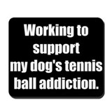 Tennis Ball Addiction (Mousepad)