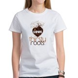 I Love My Thirsty Roots Tee