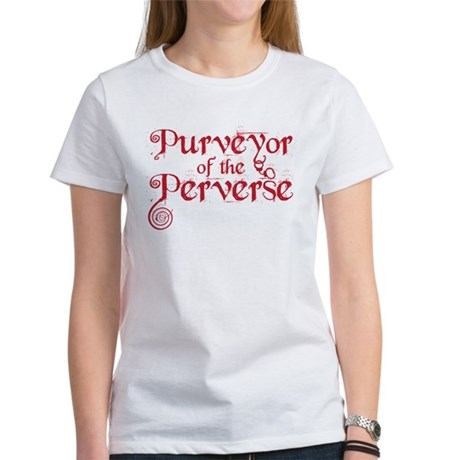 purveyor of the perverse Women's T-Shirt