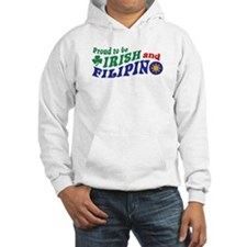 Proud to be Irish and Filipino Hoodie