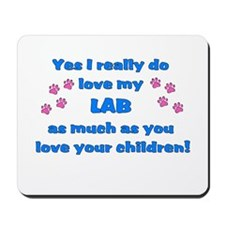 Love My Lab Mousepad