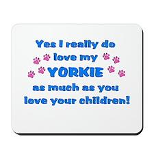 Love My Yorkie Mousepad