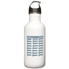 If You Need Me Water Bottle