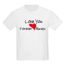 Love You Forever and Always T-Shirt