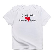 Love You Forever and Always Infant T-Shirt