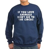 If you love animals Sweatshirt