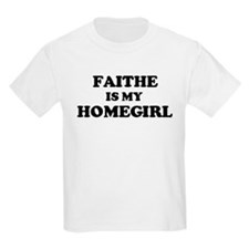 Faithe Is My Homegirl Kids T-Shirt