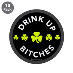 "Drink Up Bitches 3.5"" Button (10 pack)"