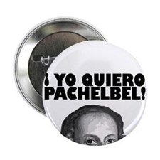 "Yo Quiero Pachelbel 2.25"" Button (10 pack)"