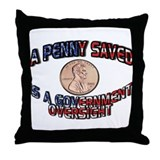 a penny saved Throw Pillow